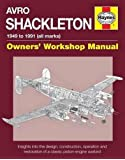 Avro Shackleton Manual: All Marks 1951 - 91 (Owners' Workshop Manual)