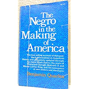 The NEGRO IN THE MAKING OF AMERICA REVISED EDITION