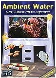 Ambient Water: Ultimate Video Aquarium by Jamie Salvatori