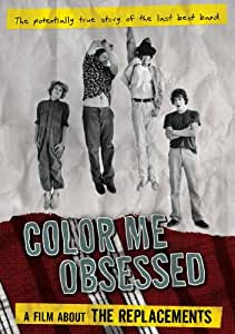 The Replacements - Color Me Obsessed: A Film About The Replacements