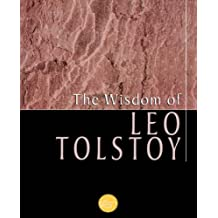 The Wisdom Of Leo Tolstoy