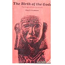Guy Swanson - The Birth of the Gods : The Origin of Primitive Beliefs / Guy E Swanson