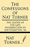 The Confessions of Nat Turner: The leader of the