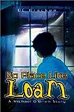 No Place Like Loam, E E Bracken, 0595652611