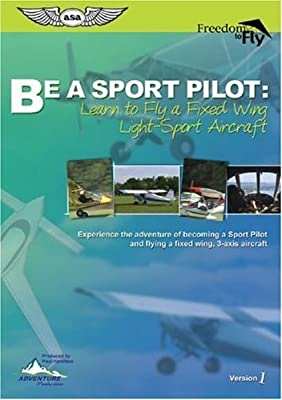 Be A Sport Pilot, Learn to Fly a Fixed Wing Light-Sport Aircraft by Adventure Productions