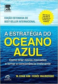 A Estratégia do Oceano Azul - 9788535284218 - Livros na