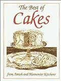 The Best of Cakes, Phyllis Pellman Good and Rachel Thomas Pellman, 1561481599