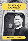 Memoir of a Marriage, Elisabeth S. Burns, 0533146941