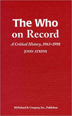The Who on Record: A Critical History, 1963-1998