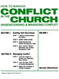 How To Manage Conflict in the Church, Understanding & Managing Conflict Volume I