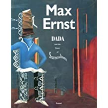 Max Ernst: Dada and the Dawn of Surrealism (Art & Design) by William A. Camfield (1993-03-04)