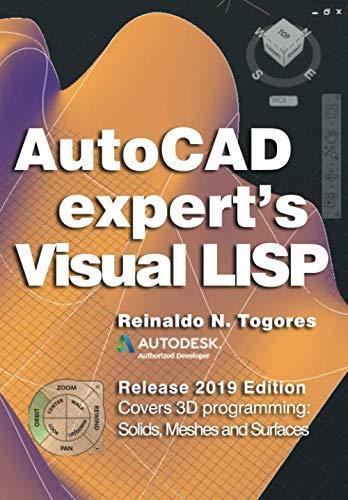 AutoCAD Expert's Visual LISP: Release 2019 Edition.