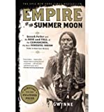 img - for [(Empire of the Summer Moon: Quanah Parker and the Rise and Fall of the Comanches, the Most Powerful Indian Tribe in American History )] [Author: S C Gwynne] [May-2011] book / textbook / text book