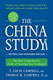 img - for The China Study: Revised and Expanded Edition: The Most Comprehensive Study of Nutrition Ever Conducted and the Startling Implications for Diet, Weight Loss, and Long-Term Health book / textbook / text book