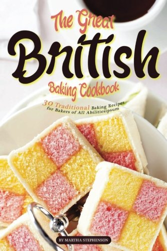 Books : The Great British Baking Cookbook: 30 Traditional Baking Recipes for Bakers of All Abilities