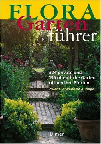 FLORA-Gartenführer: 324 private und 136 öffentliche Gärten öffnen ihre Pforten