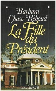La fille du président par Barbara Chase-Riboud
