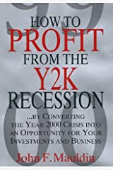 How to Profit from the Y2K Recession: By Converting the Year 2000 Crisis into an Opportunity for Your Investments and Business Hardcover