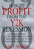 How to Profit from the Y2K Recession, John Mauldin, 0312207069
