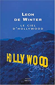 Le ciel d'Hollywood par Leon de Winter
