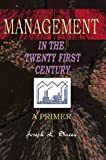 img - for Management in the Twenty First Century: A Primer book / textbook / text book