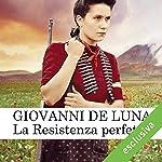 La Resistenza perfetta | Giovanni De Luna