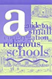 A Guide to Small Congregation Religious Schools, Lawrence N. Mahrer and Debi Mahrer Rowe, 0807405566