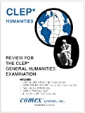 Review for Clep* General Humanities Examination: Complete Review for the New Examination