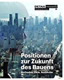 img - for Positionen zur Zukunft des Bauens (Detail Spezial) (German Edition) book / textbook / text book