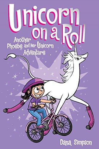 Unicorn on a Roll (Phoebe and Her Unicorn Series Book 2): Another Phoebe and Her Unicorn Adventure (Volume 2)