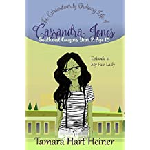 Episode 2: My Fair Lady: The Extraordinarily Ordinary Life of Cassandra Jones (Southwest Cougars Year 2: Age 13)