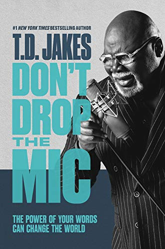 Book Cover: Don't Drop the Mic: The Power of Your Words Can Change the World