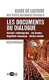 guide de lecture des textes du concile vatican ii les documents du dialogue unitatis redintegratio ad gentes dignitatis humanae nostra aetate french edition