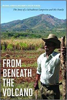 From Beneath the Volcano: The Story of a Salvadoran Campesino and His Family