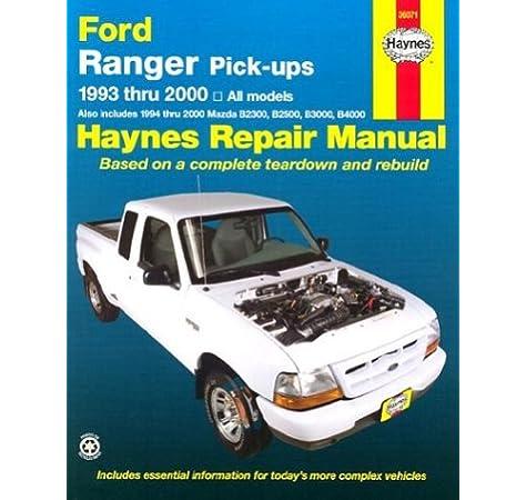 Ford Ranger & Mazda B-Series Pick-Ups Automotive Repair Manual: All Ford  Ranger Models, 1993-2000; All Mazda B2300, B3000, & B4000 Pickups,  1994-2000 (Haynes Automotive Repair Manual): Eric Jorgensen, Alan  Ahlstrand, John Haynes:Amazon.com