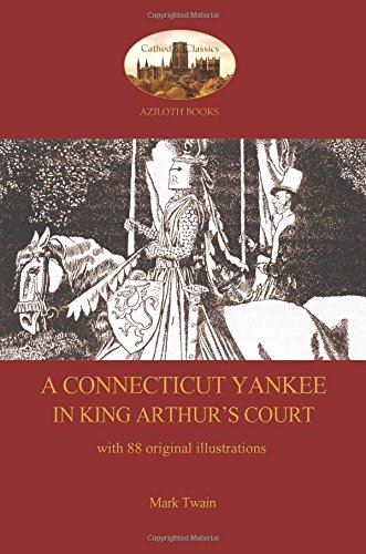 A Connecticut Yankee in King Arthur's Court - with 88 original - Of The King Court