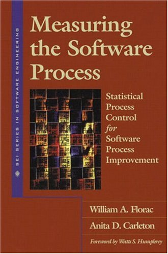 Measuring the Software Process: Statistical Process Control for Software Process Improvement by Addison-Wesley Professional