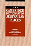 img - for The Cambridge Dictionary of Australian Places book / textbook / text book