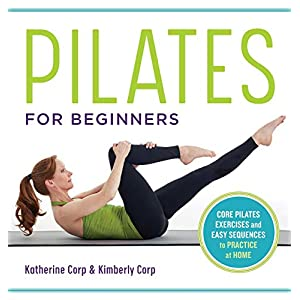 Pilates for Beginners: Core Pilates Exercises and Easy Sequences to Practice at Home 26