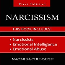 Narcissism: 3-Book Bundle: Everything You Need to Know About Narcissism and EQ Audiobook by Naomi McCullough Narrated by Julie-Ann Amos