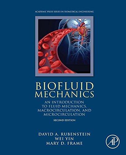Biofluid Mechanics: An Introduction to Fluid Mechanics, Macrocirculation, and Microcirculation (Biomedical (Hagen Valve)
