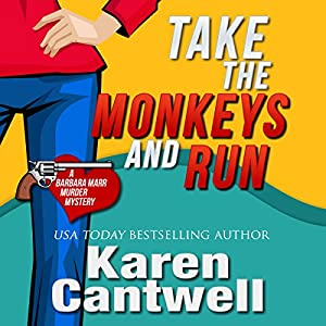 Take the Monkeys and Run (A Barbara Marr Murder Mystery #1) Audiobook