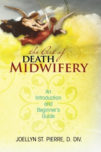 The Art of Death Midwifery: An Introduction and Beginner