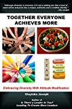 img - for Together Everyone Achieves More - Embracing Diversity With Attitude Modification book / textbook / text book