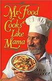 Mr. Food Cooks Like Mama, Art Ginsburg, 0688111270