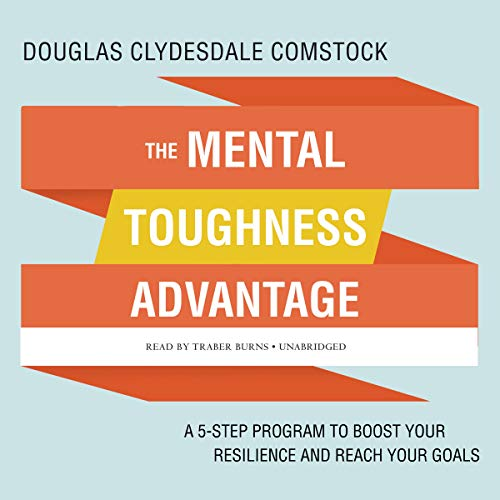 Pdf Outdoors The Mental Toughness Advantage: A 5-Step Program to Boost Your Resilience and Reach Your Goals