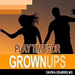 Playtime for Grown-Ups