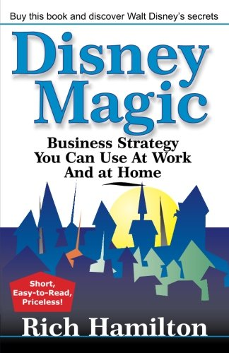 Disney Business (Disney Magic: Business Strategy You Can Use at Work and at Home)