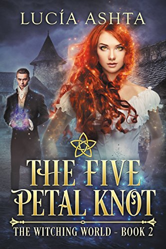 Magic Knot - The Five-Petal Knot (The Witching World Book 2)
