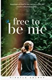 img - for Free To Be Me: Sometimes you need to lose your way to find who you were meant to be book / textbook / text book